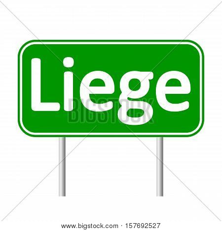 Liege road sign isolated on white background.
