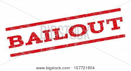 Bailout watermark stamp. Text tag between parallel lines with grunge design style. Rubber seal stamp with scratched texture. Vector red color ink imprint on a white background.