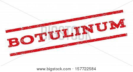 Botulinum watermark stamp. Text caption between parallel lines with grunge design style. Rubber seal stamp with scratched texture. Vector red color ink imprint on a white background.