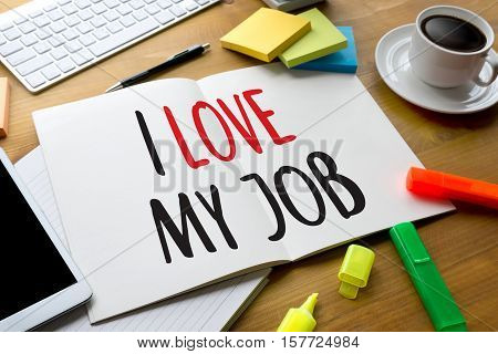 Good Job Assistant I Love My Job ,  I Love My Job On  Note , Businessman And Businesswoman Say L Lov