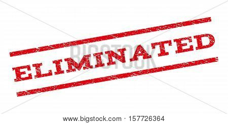 Eliminated watermark stamp. Text caption between parallel lines with grunge design style. Rubber seal stamp with unclean texture. Vector red color ink imprint on a white background.