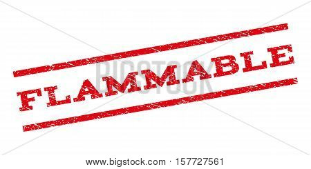 Flammable watermark stamp. Text caption between parallel lines with grunge design style. Rubber seal stamp with scratched texture. Vector red color ink imprint on a white background.
