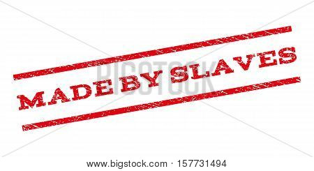 Made By Slaves watermark stamp. Text tag between parallel lines with grunge design style. Rubber seal stamp with dirty texture. Vector red color ink imprint on a white background.