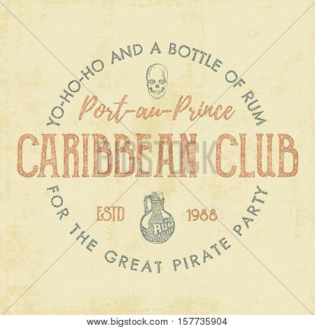 Vintage handcrafted label, emblem. Caribbean club logo template. Sketching filled style. Pirate and sea symbols - old rum bottle, pirate skull. Retro stamp and patch. For tee design, prints. .