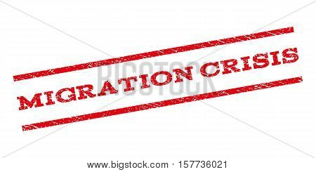 Migration Crisis watermark stamp. Text caption between parallel lines with grunge design style. Rubber seal stamp with scratched texture. Vector red color ink imprint on a white background.