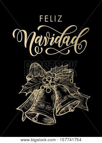 Feliz Navidad spanish text for greeting Merry Christmas gold bells ornament decoration with holly bow tie. Vector golden glittering lettering on black background