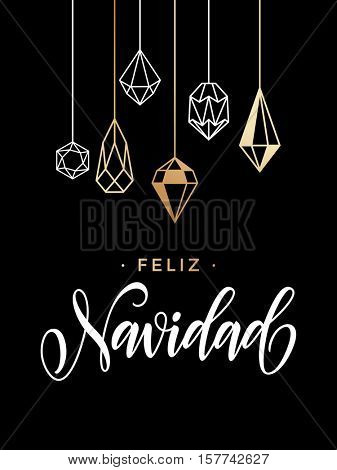 Merry Christmas Spanish Feliz Navidad gold glitter ornaments. Gold glitter gilding geometric gem crystal ornaments decoration. Christmas greeting modern trend card, poster lettering design
