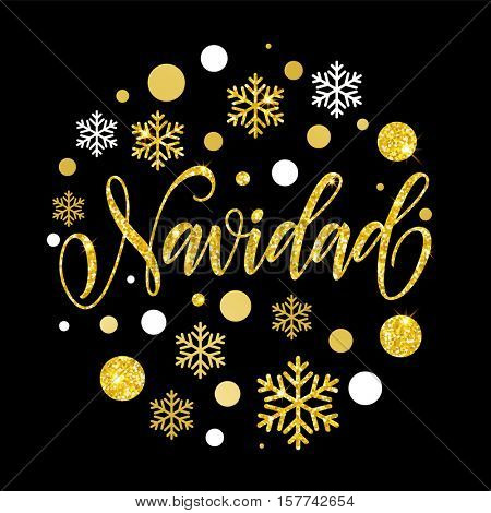 Spanish Christmas Navidad golden glitter text calligraphy lettering greeting card with golden and silver Christmas ornaments decoration of snowflakes and dots