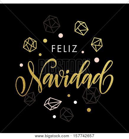 Spanish Merry Christmas Feliz Navidad greeting cards with gold glitter crystal ornaments on black festive background. Calligraphy lettering