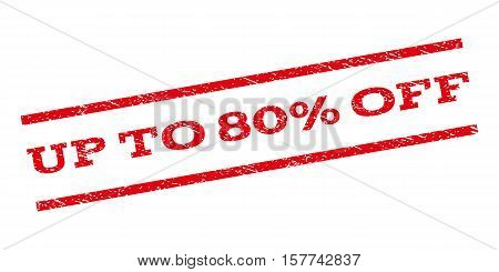 Up To 80 Percent Off watermark stamp. Text caption between parallel lines with grunge design style. Rubber seal stamp with scratched texture. Vector red color ink imprint on a white background.