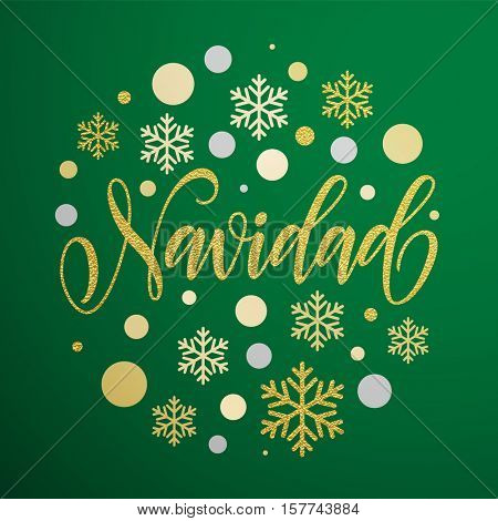 Merry Christmas in Spanish greeting. Navidad card with golden and silver Christmas ornaments decoration of snowflakes. Calligraphic lettering design on green background