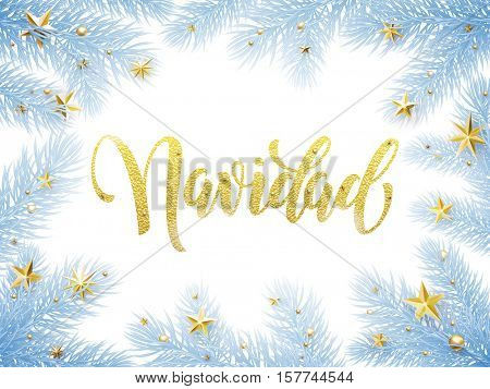 Feliz Navidad Merry Christmas in Spanish greeting card, poster. Calligraphy lettering text poster template of pine and fir christmas tree branches, golden stars, ornament decorations