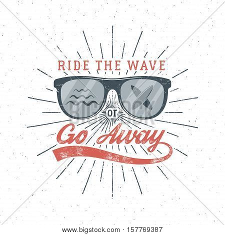 Vintage Surfing Graphics and Poster for web design or print. Surfer glasses emblem summer beach logo design and typography sign - ride the wave or go away. Surf Badge. Surfboard seal, element. .