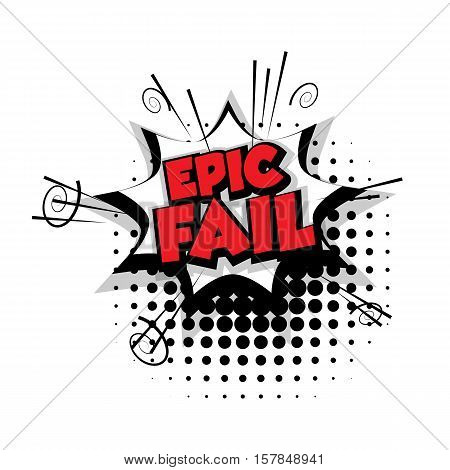Lettering epic fail. Comic text sound effects pop art style vector. Sound bubble speech phrase comic text cartoon expression sounds illustration. Comic text background template