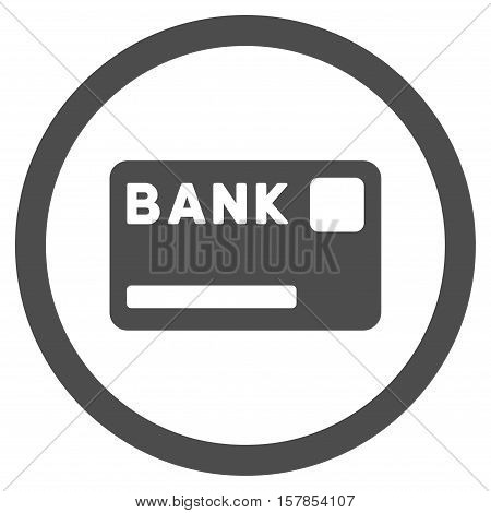 Bank Card vector rounded icon. Image style is a flat icon symbol inside a circle, gray color, white background.