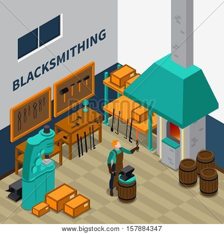 Blacksmith forging wrought iron on anvil isometric poster with smith shop tools materials and machinery vector illustration