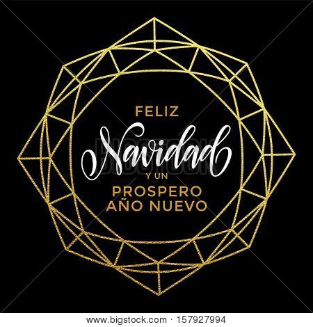 Feliz Navidad y Prospero Ano Nuevo luxury gold greeting card with golden crystal ornament. Spanish Merry Christmas card vector poster with golden glitter decorative frame on luxury black background