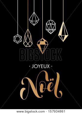 Merry Christmas French Joyeux Noel gold glitter ornaments. Gold glitter gilding geometric gem crystal ornaments decoration. Noel Christmas greeting modern trend card, poster lettering design