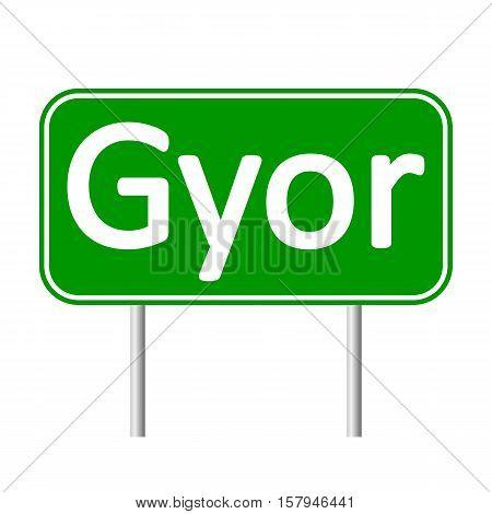 Gyor road sign isolated on white background.