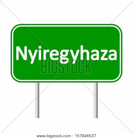 Nyiregyhaza road sign isolated on white background.