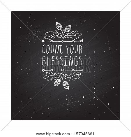 Handdrawn thanksgiving label with acorns and text on chalkboard background. Count your blessings.