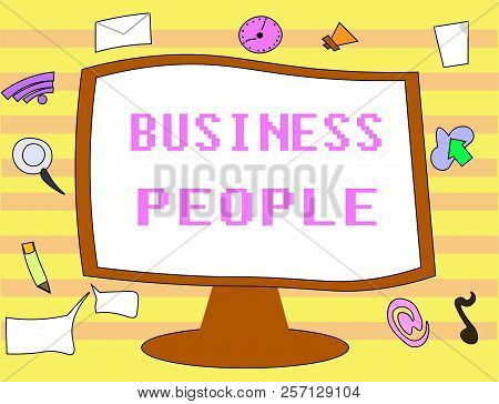 Text sign showing Business People. Conceptual photo People who work in business especially at an executive level poster