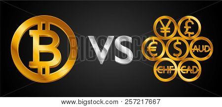 Design Creative Concept Bitcoin Cryptocurrency Vs World Currencies (signs: Dollar Icon, Gold Bitcoin
