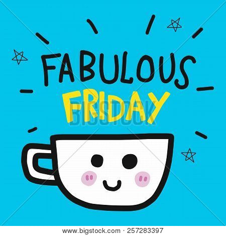 Fabulous Friday Coffee Cup Cartoon Doodle Illustration