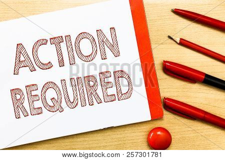 Handwriting Text Writing Action Required. Concept Meaning Regard An Action From Someone By Virtue Of