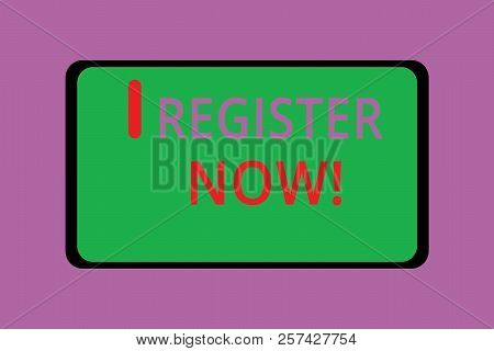 Writing Note Showing Register Now. Business Photo Showcasing Name In An Official List Enlist To Be A