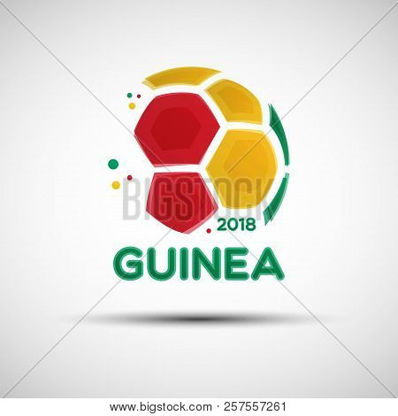 Football Championship Banner. Flag Of Guinea. Vector Illustration Of Abstract Soccer Ball With Guine