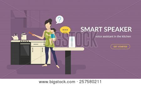 Smart Speaker In The Kinchen. Flat Vector Illustration Of Woman With Baby Cooking In The Kitchen Tal