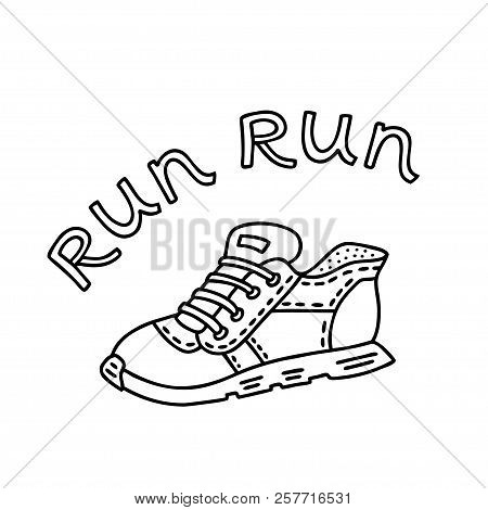 Sports Shoes With Handwritten Words Run. Vector Doodle Illustration Can Be Used For Design Poster, D