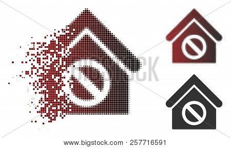 Forbidden Building Icon In Dispersed, Pixelated Halftone And Undamaged Solid Versions. Elements Are