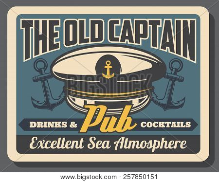 Old Captain Pub Or Marine Bar Retro Poster With Navy Sailor Cap With Anchor Symbol. Drink And Cockta