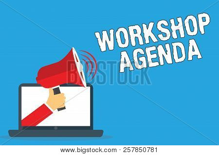 Writing note showing Workshop Agenda. Business photo showcasing helps you to ensure that your place stays on schedule poster