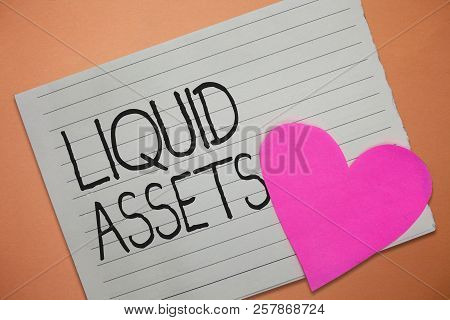 Word Writing Text Liquid Assets. Business Concept For Cash And Bank Balances Market Liquidity Deferr