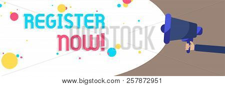 Text Sign Showing Register Now. Conceptual Photo Name In An Official List Enlist To Be A Member Sign