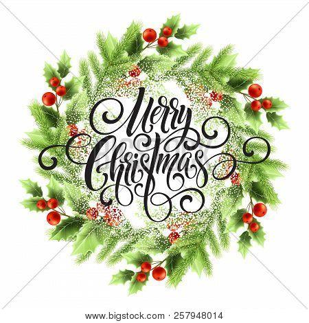 Merry Christmas Lettering In Mistletoe Wreath. Christmas Round Frame With Snow. Xmas Mistletoe Berri