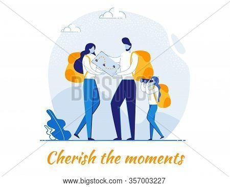 Cherish The Moments - Inspirational Phrase With Family Travelers Planning Route By Map. Walking Or H