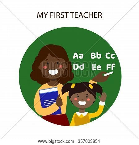 Dark-skinned Teacher And Student Learn Letters. Black Teacher. Write Alphabet. First Teacher. Elemen