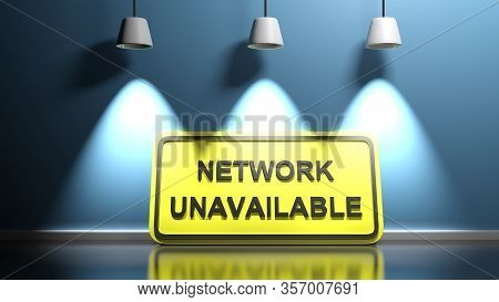 Yellow Sign Network Unavailable, Leaning At A Blue Illuminated Wall - 3d Rendering Illustration