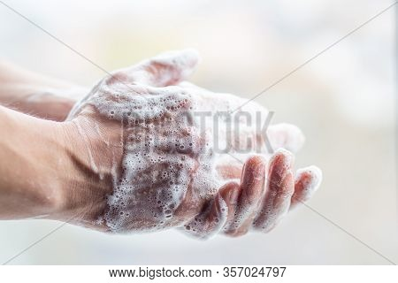 Wash Your Hands. Hands In Soap With Foam. Hand Disinfection And Treatment For Coronavirus. Quarantin