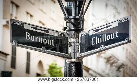 Street Sign The Direction Way To Chillout Versus Burnout