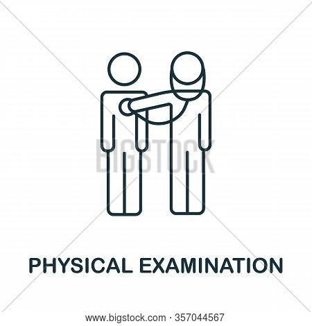 Physical Examination Icon From Health Check Collection. Simple Line Physical Examination Icon For Te