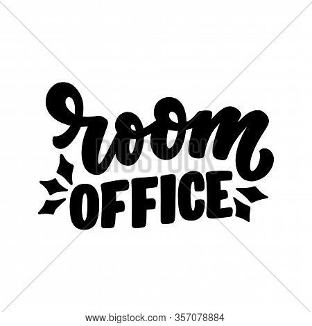 Room Office Slogan - Lettering Typography Poster With Text For Self Quarine Time. Hand Drawn Motivat