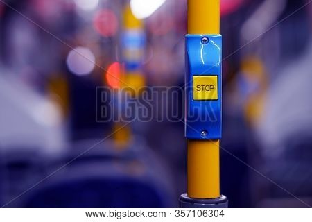 Yellow Stop Button For Bus Or Tram. Press The Button To Request The Bus Driver For Get Off At The Ne