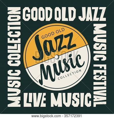 Vector Jazz Music Poster With An Old Vinyl Record And Decorative Lettering. Good Old Jazz, Music Col