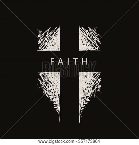 The Sign Of The Abstract Hand-drawn Cross With The Word Faith. Vector Religious Illustration. Cathol