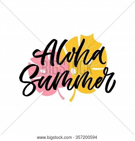 Hand Drawn Lettering Card. The Inscription: Aloha Summer. Perfect Design For Greeting Cards, Posters